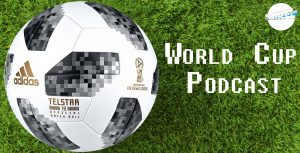 Russia 2018 World Cup Podcast – It's Coming Home?